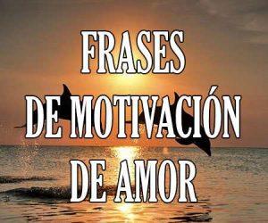 Frases de motivacion de amor