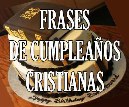 Frases Y Mensajes De Feliz Cumpleaños Cristianos Con Felicitaciones