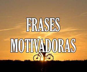 Frases Motivadoras Y De Motivacion Personal Cortas Y Bonitas