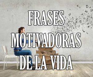 Frases Motivadoras de la Vida