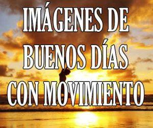 Imagenes de Buenos Dias con Movimiento