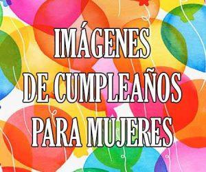 Imágenes de Cumpleaños Para Mujeres