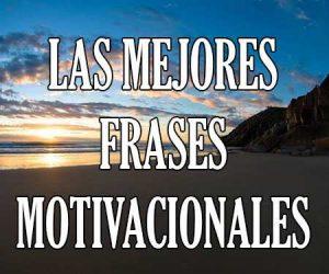 Frases Motivadoras Y De Motivación Personal Cortas Y