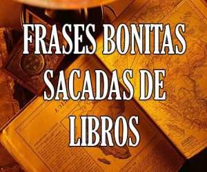 Frases Bonitas Sacadas de Libros