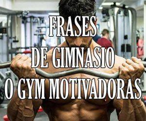 frases de gimnasio o gym motivadoras