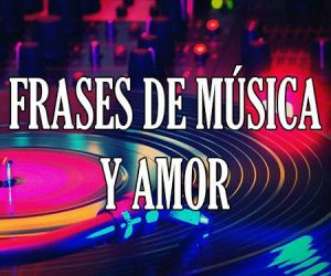 Frases de Música y Amor