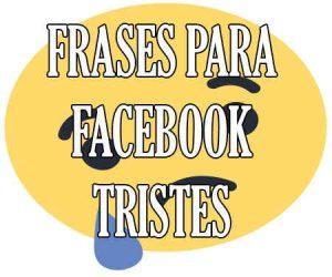 Frases para Facebook Tristes