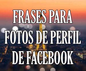 Frases para Fotos de Perfil de Facebook