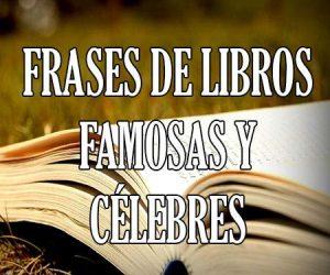 Frases de Libros Famosas y Célebres