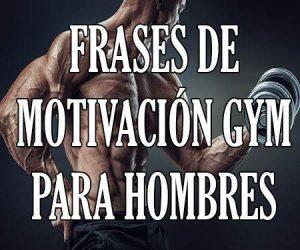 Frases de motivacion gym para hombres