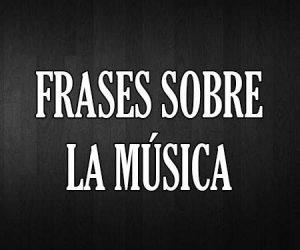 Frases De Música Cortas De Músicos Famosos Y De Amor