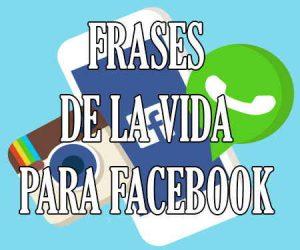 Frases de la Vida para Facebook