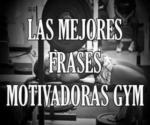 las mejores frases motivadoras gym