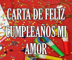 Carta de Feliz Cumpleaños mi Amor