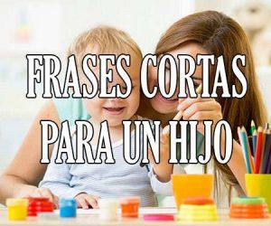 Mensajes Y Frases De Amor Para Un Hijo O Mi Hija Cortas Y Bonitas
