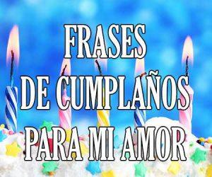 Frases de Cumpleaños para mi amor