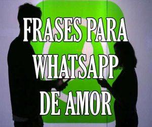 Frases Estados Para Whatsapp Bonitos De Amor Cortos