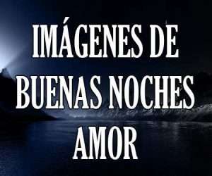 Imagenes De Buenas Noches Bonitas Y De Amor Tarjetas Gifs Fotos