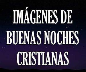 imagenes de buenas noches cristianas