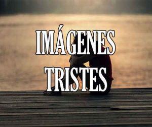 Imagenes Tristes