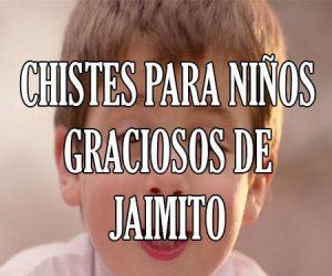 Chistes para Niños Graciosos de Jaimito