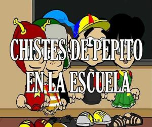 Chistes de Pepito en la Escuela