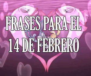 Frases para el 14 de Febrero