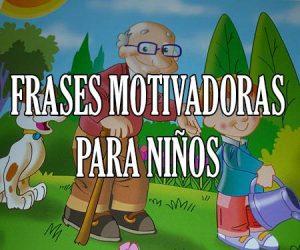 Frases Motivadoras y de Motivación para niños