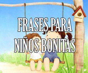 Mensajes Y Frases Para Niños Sobre La Infancia Cortas