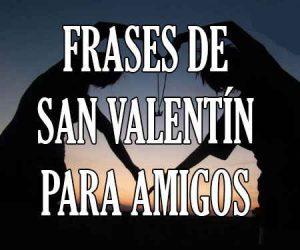 Frases de San Valentín para Amigos