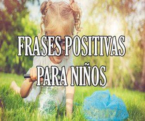 Mensajes y Frases Positivas para niños