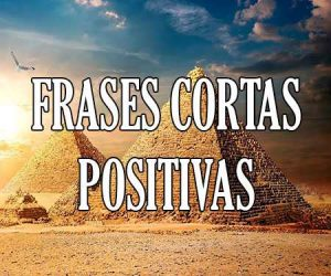 Frases Cortas Positivas