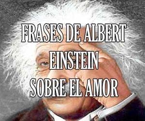 Frases de Albert Einstein sobre El Amor