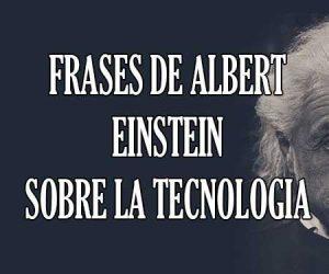 Frases de Albert Einstein Sobre la Tecnologia