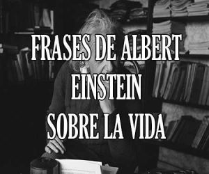 Frases de Albert Einstein Sobre La Vida