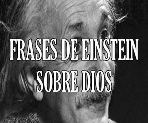 Frases de Einstein Sobre Dios