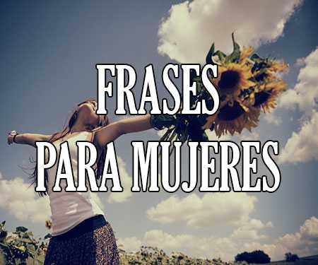 Mensajes Y Frases De Mujeres Fuertes Felices Y