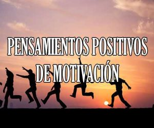 Pensamientos Positivos de Motivación