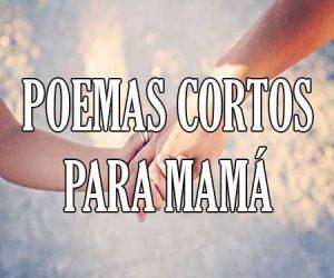 Poemas Cortos para Mama