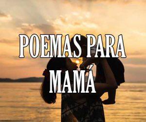 poemas para mama y el día de las madres
