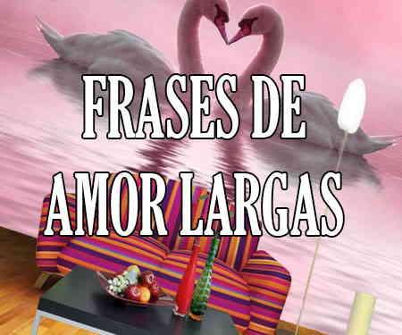 Frases Largas De Amor Bonitas Y Románticas Para Mi