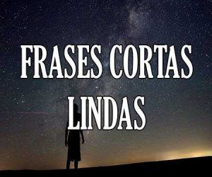 Frases Cortas Lindas