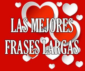 Las Mejores Frases Largas