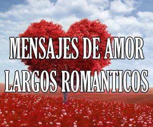 Mensajes de Amor Largos Romanticos