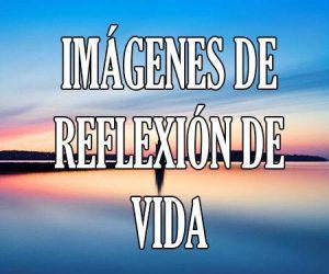 Imagenes de reflexion de la vida