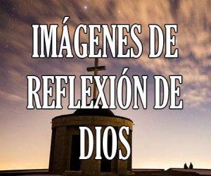 Imágenes de reflexion de dios