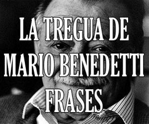 La Tregua de Mario Benedetti Frases
