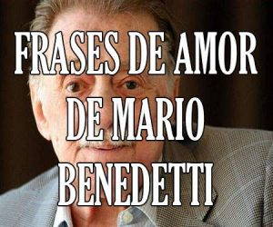 Mario Benedetti Frases de Amor
