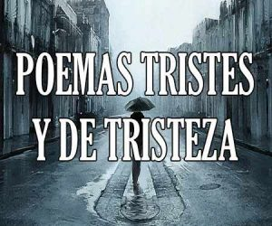poemas tristes y de tristeza