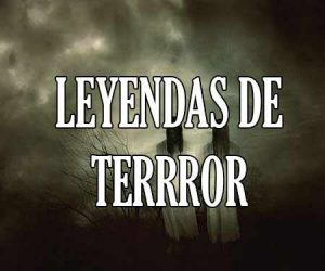 leyendas de terror